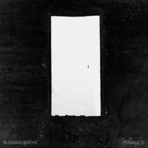 Russian Baths Penance Good Eye Records